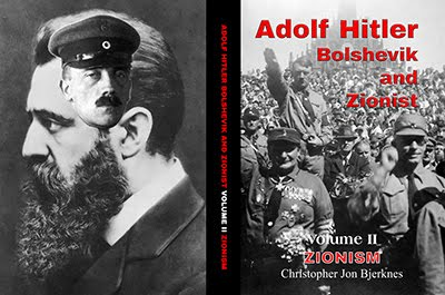 ADOLF HITLER: BOLSHEVIK AND ZIONIST VOLUME II ZIONISM