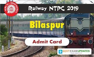 RRB NTPC Bilaspur Admit Card 2019