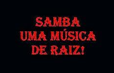 Samba uma música de raiz..