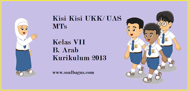 Download Kisi Kisi UKK/ UAS B. Arab Kelas 7 MTs Semester 2 Kurikulum 2013 tahun ajaran 2016 2017