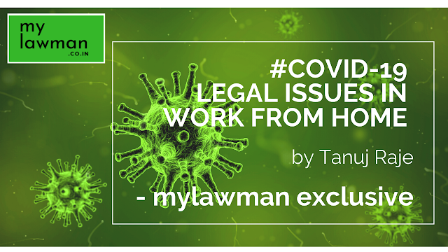 [Guest Post] COVID-19: WORK FROM HOME & LEGAL ISSUES by Tanuj Raje #Corona&Law Series