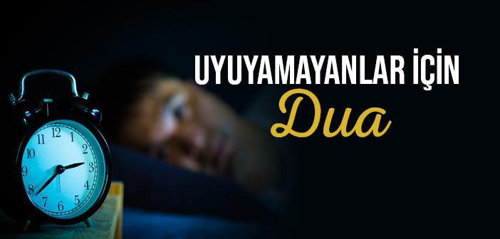 Uyuyamayan Kişinin Okuyacağı Dua