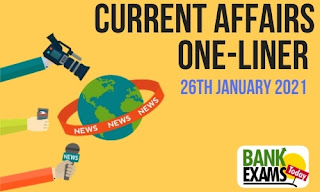 Current Affairs One-Liner: 26th January 2021