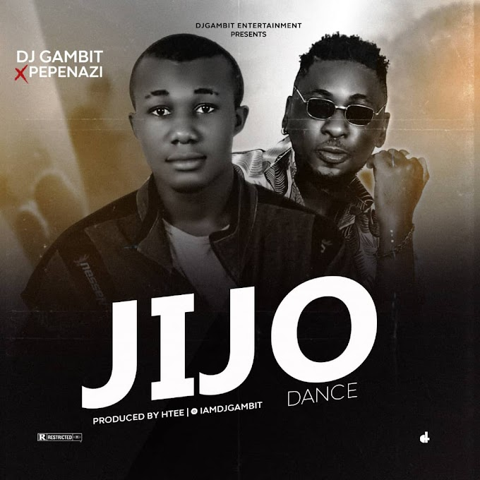 DOWNLOAD MUSIC: DJ Gambit x Pepenazi - Jijo