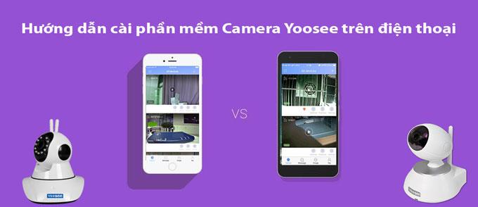 Hướng dẫn cài đặt phần mềm xem Camera Yoosee trên điện thoại