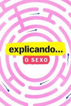 Baixar Explicando... O Sexo - 1ª Temporada