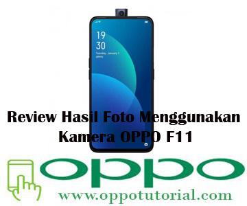 Review Hasil Foto Menggunakan Kamera OPPO F11