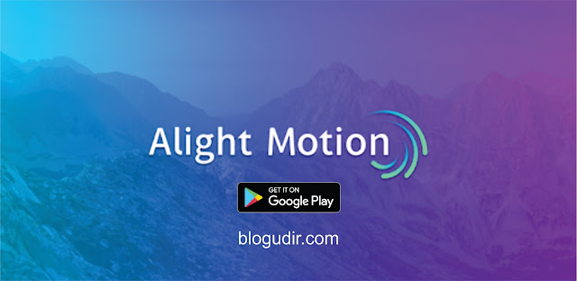 Download Alight Motion Video And Animation Editor