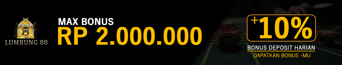 BONUS DEPOSIT HARIAN 10%  ALL PRODUCTS BONUS MAX 2 JUTA RUPIAH !