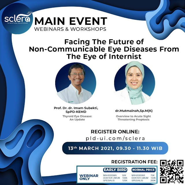 "SCLERA Main Event Webinars and Workshops ""Facing The Future of Non- Communicable  Eye Disease From The Eye of Internist"""
