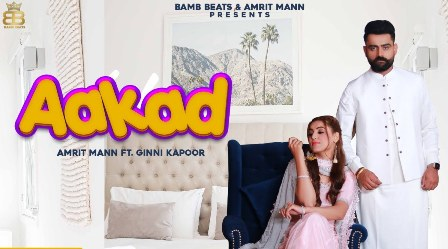 Aakad Lyrics - Amrit Maan Ft. Ginni Kapoor