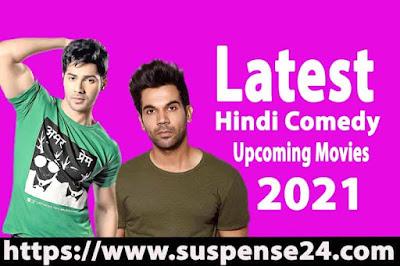 Latest Hindi Comedy Upcoming Movies 2021