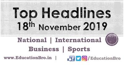 Top Headlines 18th November 2019 EducationBro