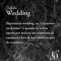 """Destination wedding, ou """"casamento no destino"""", é quando os noivos optam pro realizar sua cerimônia de casamento fora de sua cidade ou país de residência."""