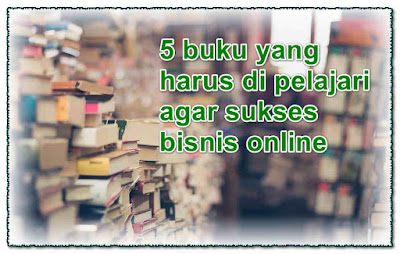5 Buku Referensi Agar Sukses Menjalankan Bisnis Online