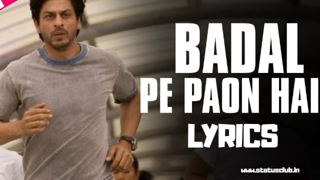 Badal Pe Paao Hai Song Lyrics