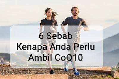 6 Sebab Kenapa Anda Perlu Ambil CoQ10