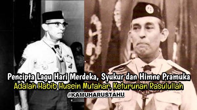 Mengenal Habib Husein Mutahar, Keturunan Rasulullah Yang Menjadi Pencipta Lagu Hari Merdeka, Syukur dan Himne Pramuka