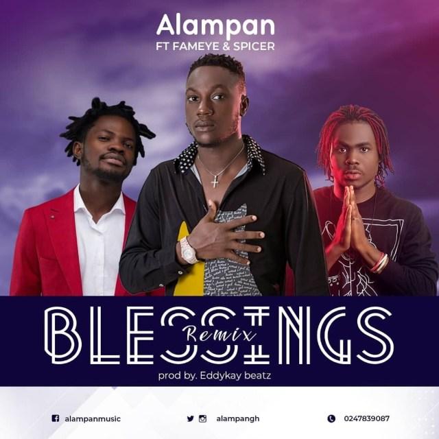 Alampan – Blessings (Remix) ft Fameye & Spicer