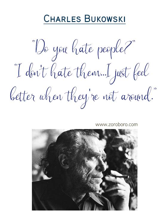 Charles Bukowski Quotes. Love, Charles Bukowski Poems, Peoples, Woman, Charles Bukowski Heart-Touching Poems & Life. Charles Bukowski Poetry. Inspirational Philosophy, Charles Bukowski Books Poem (Photos, Wallpapers)