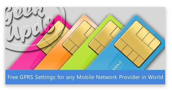 Free gprs settings For Any Operator Network in World on your Mobile Phone