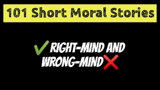 Right Mind And Wrong Mind   Short Moral Stories