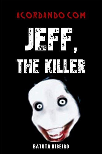 Acordando com Jeff The Killer