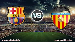 مشاهدة مباراة برشلونة وفالنسيا بث مباشر Valencia vs Barcelona بتاريخ 26-11-2017 الدوري الاسباني
