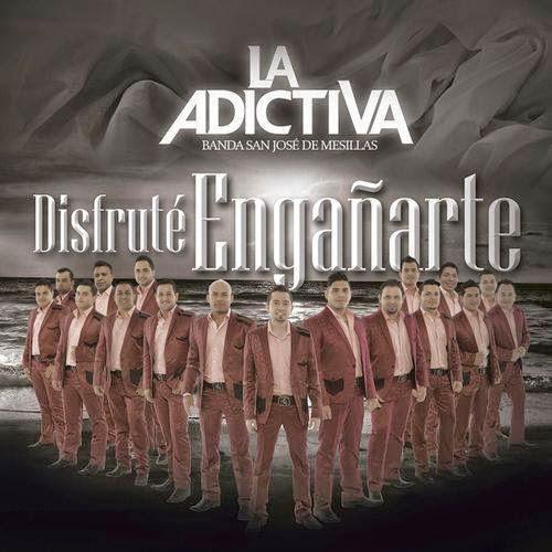 La Adictiva San Jose De Mesillas - Disfrute Engañarte (Disco 2014)