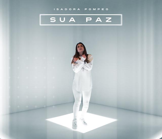 Letra e música: ouça 'Sua Paz', de Isadora Pompeo