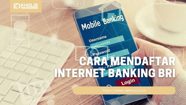 Cara Melakukan Pendaftaran Internet Banking BRI dengan Mudah