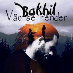 Bakhil - Vão Se Render (2020) [Download]