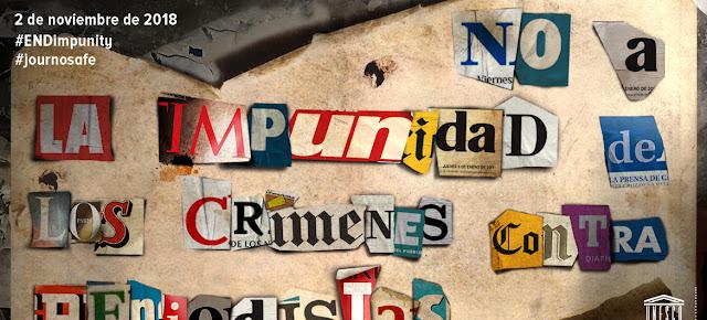 La UNESCO pide acabar con la impunidad de los asesinatos de periodistas.UNESCO