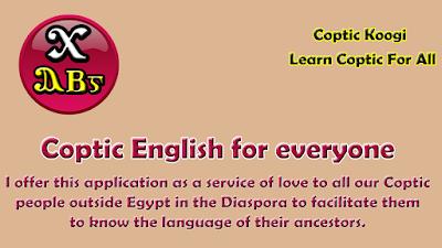 https://play.google.com/store/apps/details?id=com.Coptic_Koogi.Coptic_English.For_All