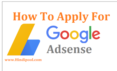 Adsense Ke Liye Kab Or Kaise Apply Kare - Top 10 Hindi Tips For New Blogger