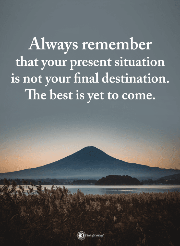 Inspirational Quotes Your Present Situation Is Not Your Final
