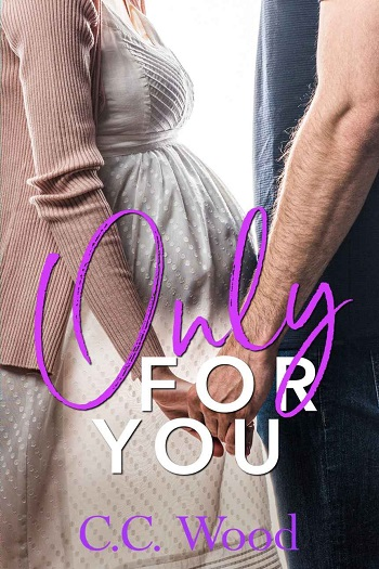 Only for You by C.C. Wood