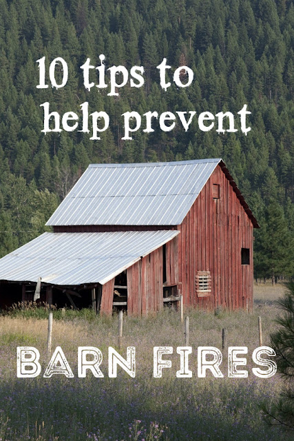 10 steps you can take to keep your barn safe from a barn fire.