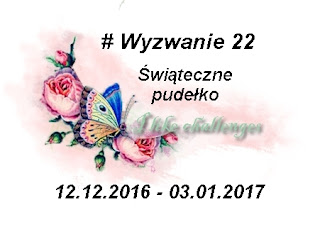 http://like-chellenges.blogspot.com/2016/12/wyzwanie-22-swiateczne-pudeko.html