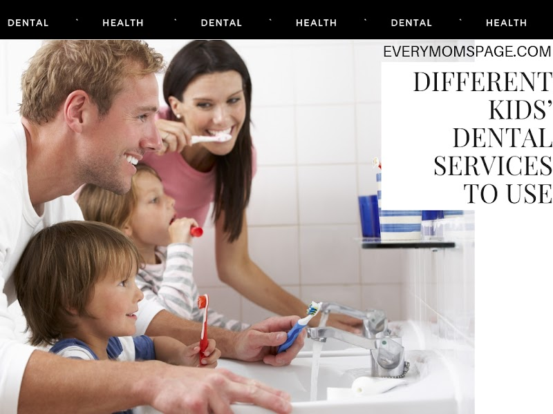 Different Kids' Dental Services to Use