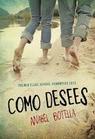Portada de la novela romántica juvenil de suspense Como desees, de Anabel Botella