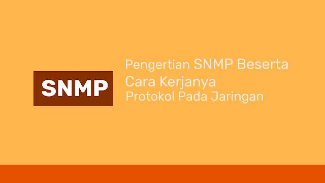 Pengertian SNMP Dan Cara Kerja nya