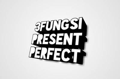 DBI | 3 Fungsi Utama Present Perfect Tense