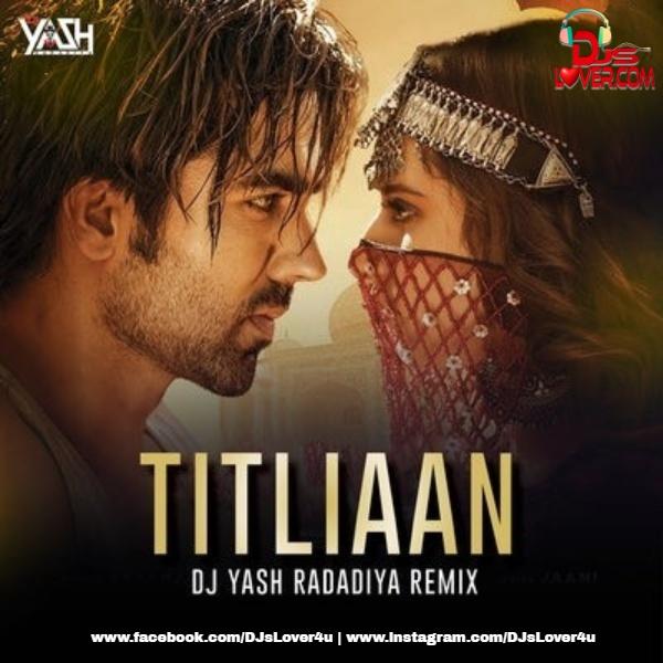 Titliaan Remix DJ Yash Radadiya