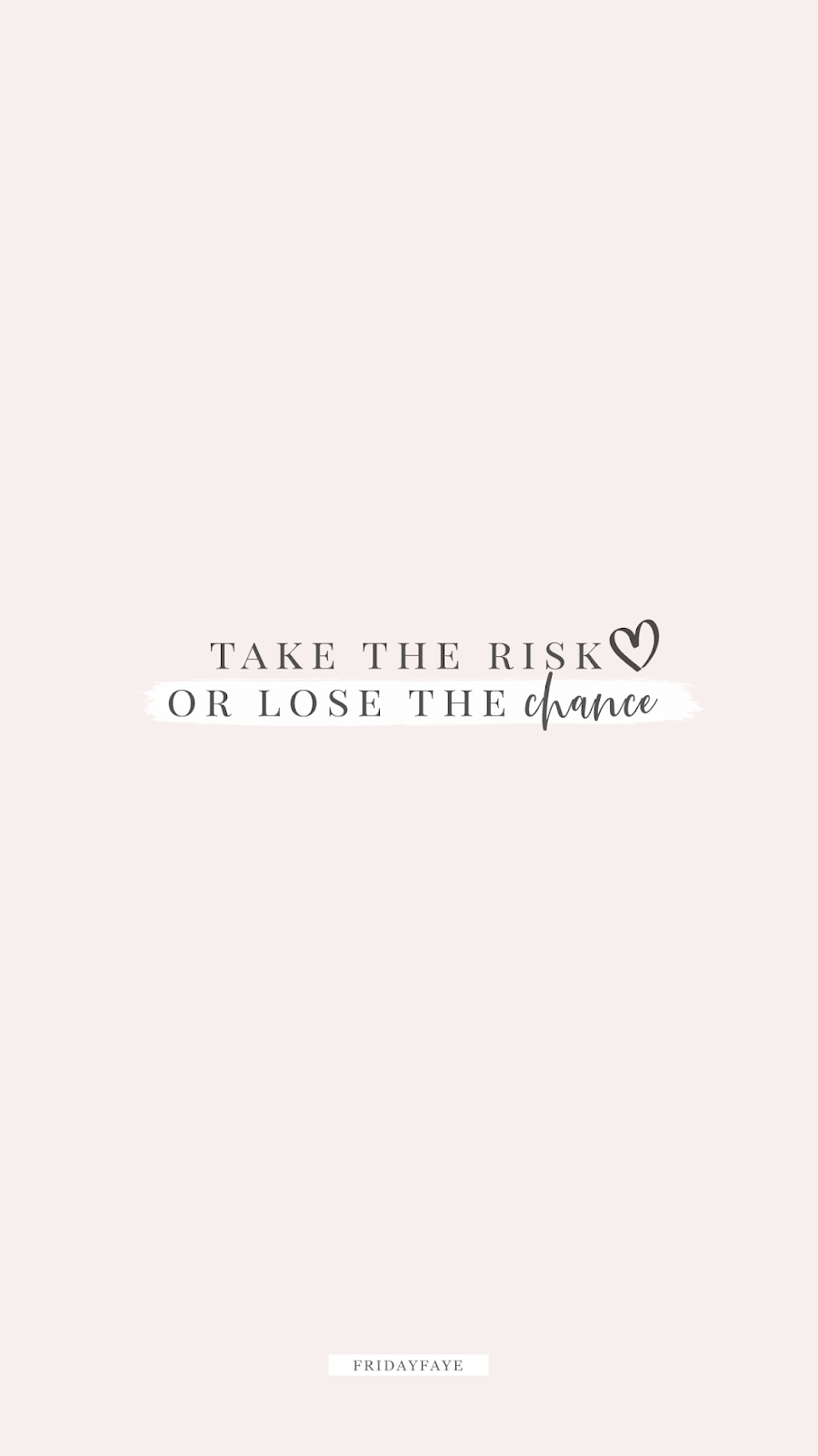 """Text on pink background """"Take the risk or lose the chance"""""""