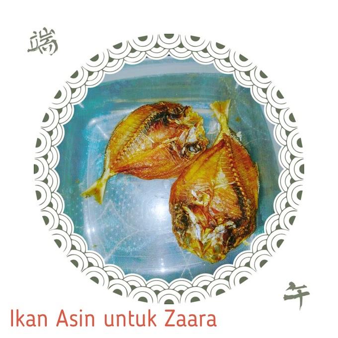 Ikan Asin untuk Zaara