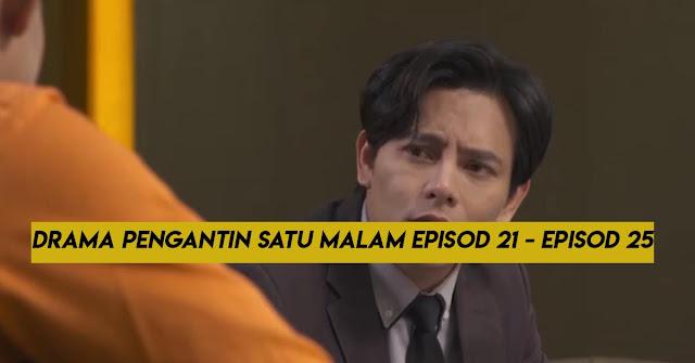 Jom! Drama Pengantin Satu Malam Episod 21 - Episod 25