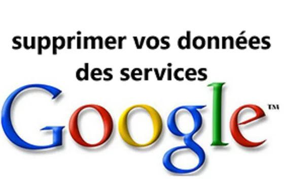 Comment supprimer vos données des services Google?