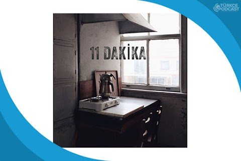 11 Dakika Podcast