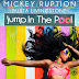 """Mickey Ruption Ft Busta Livingstone - """"Jump In The Pool"""""""